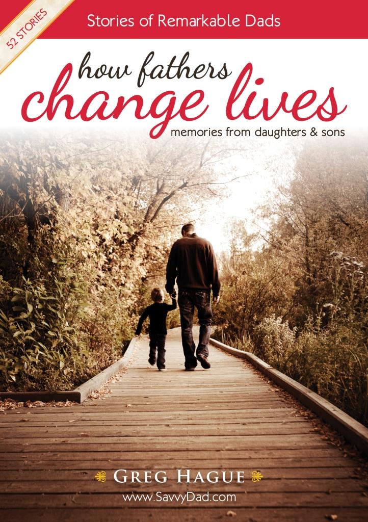 How Fathers Change Lives How Fathers Change Lives