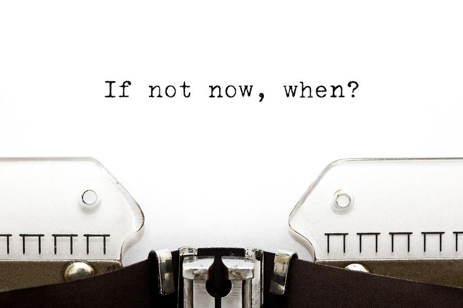bigstock-Typewriter-If-Not-Now-When-36970594